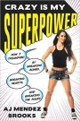 Review – AJ Mendez Brooks – Crazy Is My Superpower
